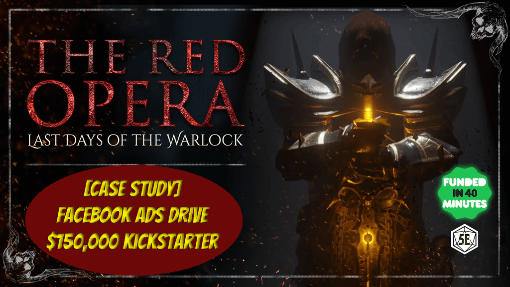 Case Study: Facebook Advertising Drives $150k Kickstarter Launch For Apotheosis' The Red Opera